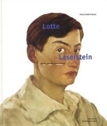 Lotte Laserstein: My Only Reality - Anna-Carola Krausse, Anna-Carola Krause