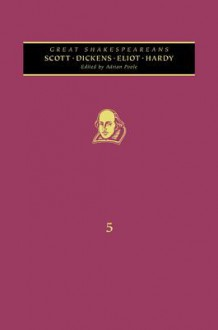 Scott, Dickens, Eliot, Hardy: Great Shakespeareans: Volume V - Adrian Poole