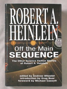 Off the Main Sequence: The Other Science Fiction Stories of Robert A. Heinlein - Robert A. Heinlein