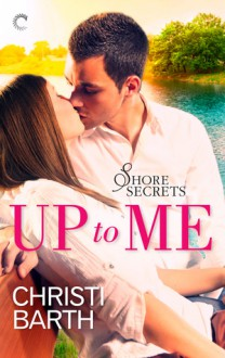 Up to me - Christi Barth