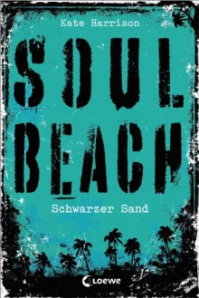 Soul Beach 02. Schwarzer Sand - Kate Harrison