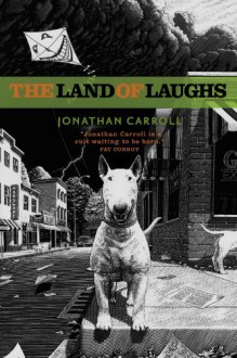 The Land of Laughs - Jonathan Carroll
