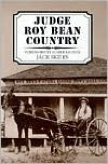 Judge Roy Bean Country - Jack Skiles, Elmer Kelton