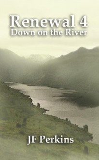 Renewal 4 - Down on the River - JF Perkins