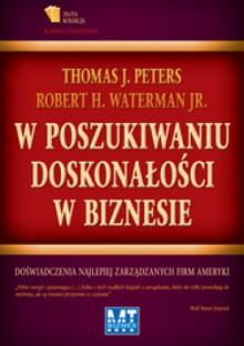 W poszukiwaniu doskonałości w biznesie Doświadczenia najlepiej zarządzanych firm Ameryki - Robert Waterman