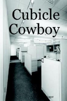 Cubicle Cowboy - Jeff Metzger