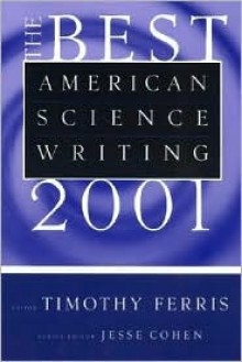 The Best American Science Writing 2001 - Timothy Ferris, Jesse Cohen