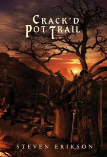 Crack'd Pot Trail [signed tc] - Steven Erikson