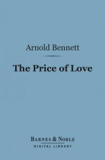 The Price of Love - Arnold Bennett