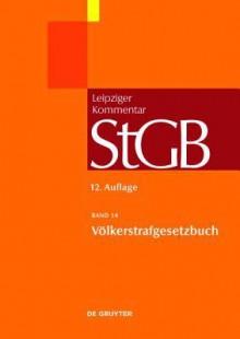 V Lkerstrafgesetzbuch - Michael Grotz, Robert Esser, Stefan Kirsch