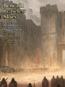 Beneath Ceaseless Skies Issue #118 - A.J. Fitzwater, Benjanun Sriduangkaew, Scott H. Andrews