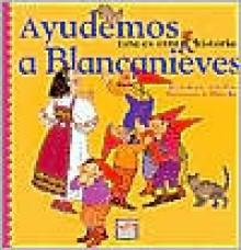 Ayudemos a blancanieves/Lets help snowhite: Esta es otra historia/This is another story - Rocio Anton