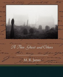 A Thin Ghost and Others - M. James