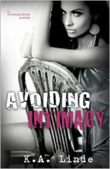 Avoiding Intimacy - K.A. Linde