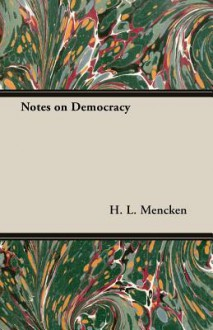 Notes on Democracy - H.L. Mencken
