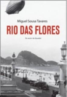 Rio das Flores (Brochura) - Miguel Sousa Tavares
