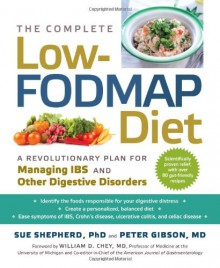 The Complete Low-Fodmap Diet: A Revolutionary Plan for Managing Ibs and Other Digestive Disorders - Sue Shepherd, Peter Gibson