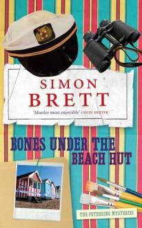 Bones Under the Beach Hut (Fethering Mysteries) - Simon Brett