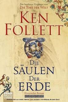 Die Säulen Der Erde - Ken Follett,Gabriele Conrad