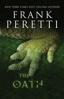 The Oath - Frank E. Peretti