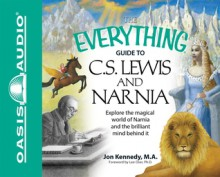 The Everything Guide to C.S. Lewis & Narnia - Jon Kennedy, Lee Oser, Mark Warner