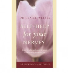 Self Help for Your Nerves - Claire Weekes