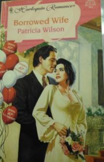 Borrowed Wife - Patricia Wilson