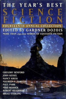 The Year's Best Science Fiction: Fourteenth Annual Collection - Stephen Baxter, Gregory Feeley, Mike Resnick, Robert Silverberg, Jonathan Lethem, Gwyneth Jones, Michael Swanwick, Walter Jon Williams, Gardner R. Dozois, Gene Wolfe, Bruce Sterling, Gregory Benford, Ian McDonald, Nancy Kress, John Kessel, James P. Blaylock, Charles Shef