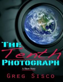 The Tenth Photograph - Greg Sisco