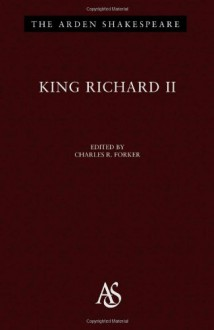 King Richard II - Charles R. Forker, William Shakespeare