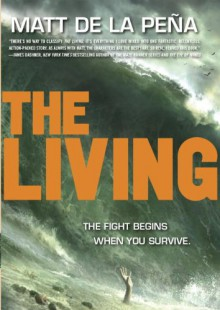 The Living - Matt de la Pena