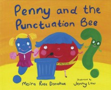 Penny and the Punctuation Bee - Moira Rose Donohue,Jenny Law