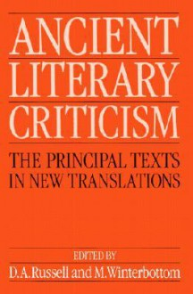 Ancient Literary Criticism ' the Principal Texts in New Translations ' - D.A. Russell, Michael Winterbottom