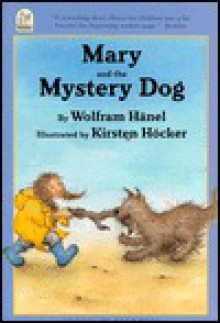 Mary and the Mystery Dog - Wolfram Hänel, Wolfram Hänel, K Hocker, Kirsten Hocker