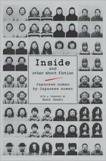Inside and Other Short Fiction: Japanese Women by Japanese Women - Cathy Layne, Ruth Ozeki