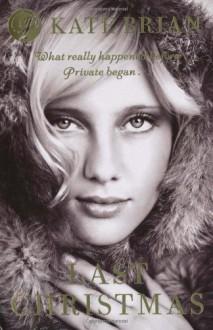 Last Christmas (Private, Prequel) - Kate Brian