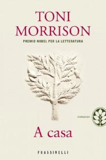 A casa - Toni Morrison