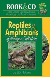Reptiles & Amphibians of Michigan Field Guide [With CDROM] - Stan Tekiela