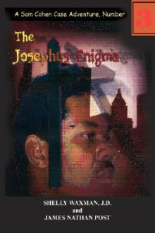 The Josephus Enigma: A Sam Cohen Case Adventure, Number 3 - James Nathan Post, Shelly Waxman