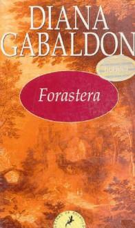 Forastera (Forastera, #1) - Diana Gabaldon
