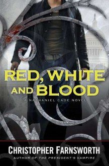 Red, White, and Blood - Christopher Farnsworth