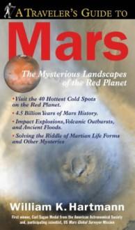 A Traveler's Guide to Mars - William K. Hartmann