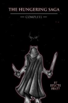 The Hungering Saga Complete - Heath Pfaff