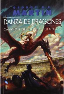 Canción de Hielo y Fuego 5. Danza de dragones - George R.R. Martin