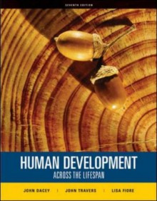 Human Development Across the Lifespan - John Dacey, John Travers, Lisa Fiore
