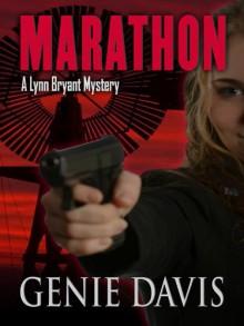 MARATHON (A Lynn Bryant Mystery) - Genie Davis