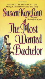 The Most Wanted Bachelor - Susan Kay Law