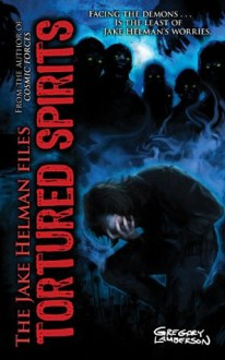 Tortured Spirits (The Jake Helman Files) - Gregory Lamberson
