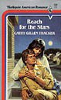 Reach For The Stars (Harlequin American Romance, No 134) - Cathy Gillen Thacker