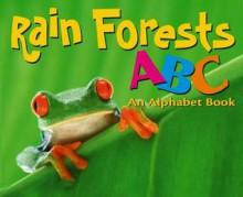 A Rain Forest ABC: An Alphabet Book - Amanda Doering Tourville